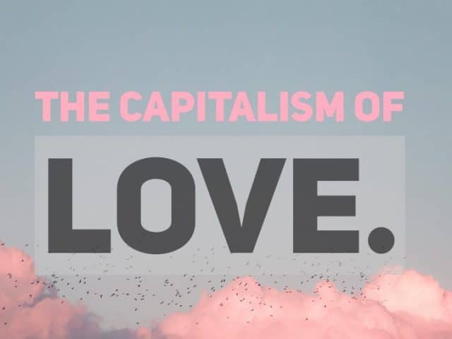 the capitalism of love